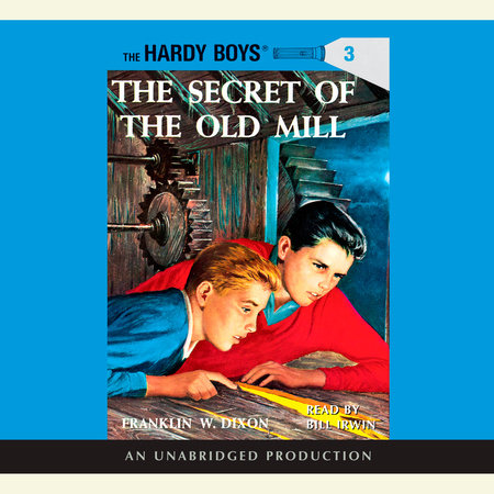 The Hardy Boys #3: The Secret of the Old Mill by Franklin W. Dixon