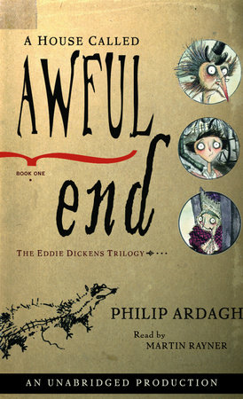 The Eddie Dickens Trilogy Book One: A House Called Awful End by Philip Ardagh