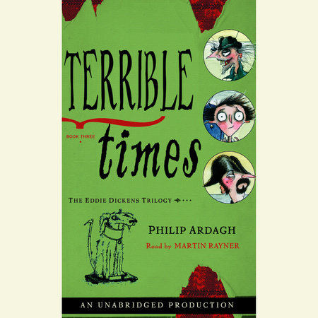 The Eddie Dickens Trilogy Book Three: Terrible Times by Philip Ardagh