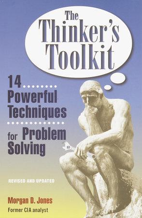The Thinker's Toolkit by Morgan D. Jones