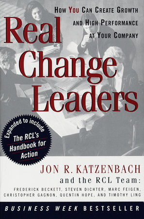 Real Change Leaders: by Jon R. Katzenbach