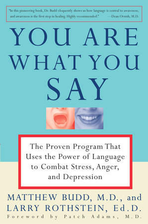 You Are What You Say by Matthew Budd, M.D. and Larry Rothstein