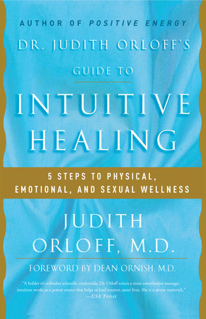 Dr. Judith Orloff's Guide to Intuitive Healing by Judith Orloff