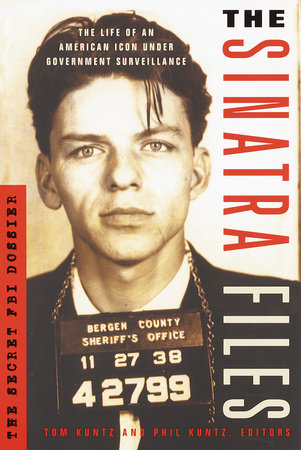 The Sinatra Files by Tom Kuntz and Phil Kuntz