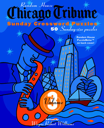 Chicago Tribune Sunday Crosswords, Volume 3 by Wayne Robert Williams