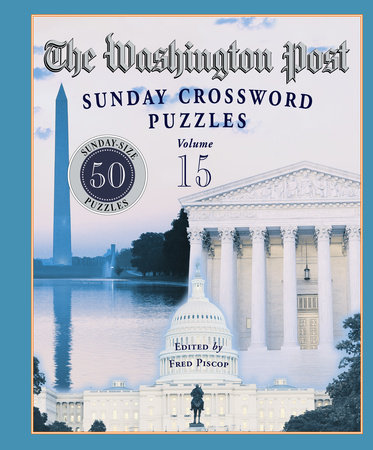 The Washington Post Sunday Crossword Puzzles, Volume 15 by