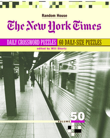 The New York Times Daily Crossword Puzzles, Volume 50 by Will Shortz