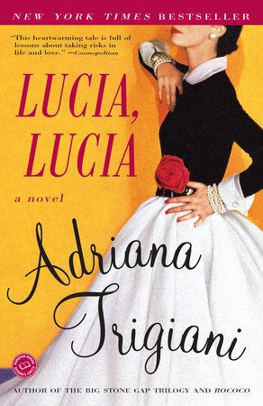Lucia, Lucia by Adriana Trigiani