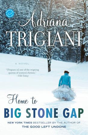 Home to Big Stone Gap by Adriana Trigiani