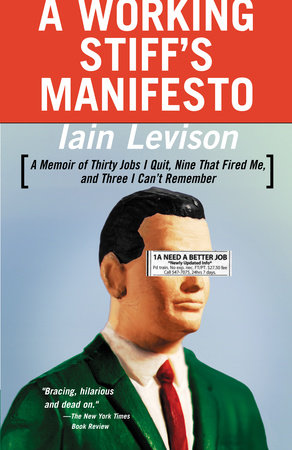 A Working Stiff's Manifesto by Iain Levison