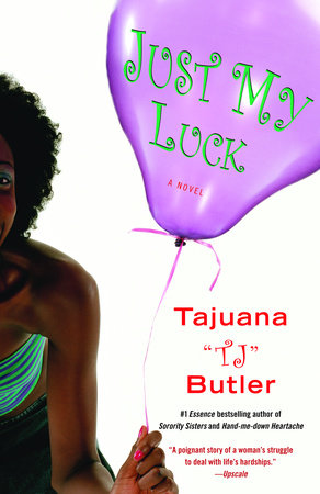 Just My Luck by Tajuana Butler