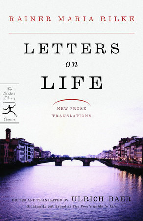 Letters on Life by Rainer Maria Rilke