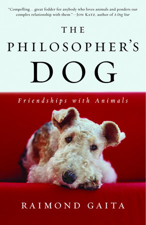 The Philosopher's Dog by Raimond Gaita