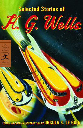 Selected Stories of H. G. Wells by H.G. Wells