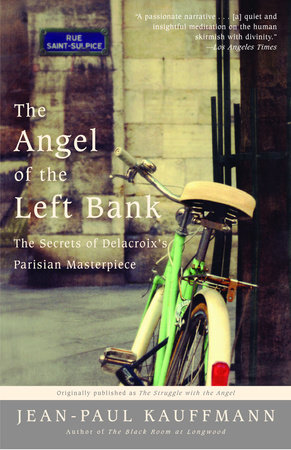The Angel of the Left Bank by Jean-Paul Kauffmann