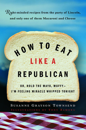 How to Eat Like a Republican by Susanne Grayson Townsend