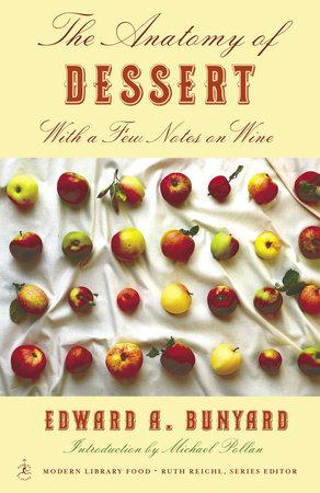 The Anatomy of Dessert by Edward Bunyard