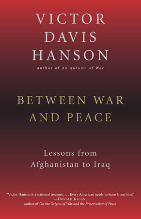 Between War and Peace by Victor Hanson