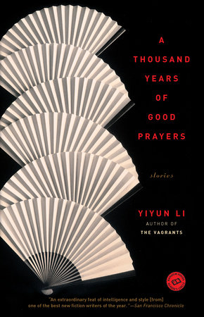 A Thousand Years of Good Prayers by Yiyun Li