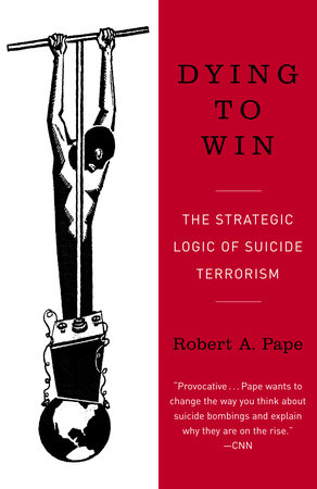 Dying to Win by Robert Pape