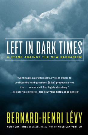 Left in Dark Times by Bernard-Henri Lévy