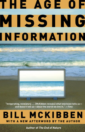 The Age of Missing Information by Bill McKibben