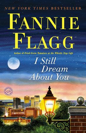 I Still Dream About You by Fannie Flagg