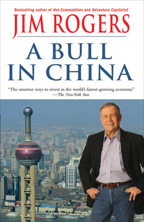 A Bull in China by Jim Rogers