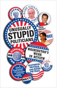 Unusually Stupid Politicians