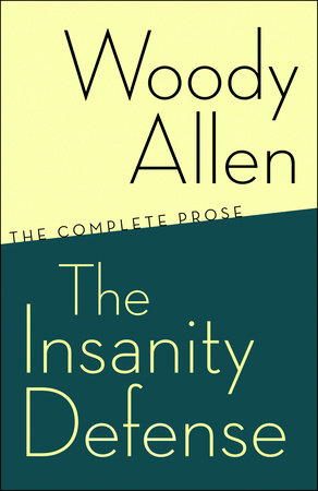 The Insanity Defense by Woody Allen
