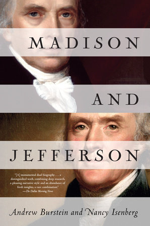 Madison and Jefferson by Andrew Burstein and Nancy Isenberg