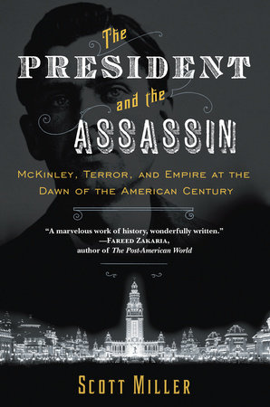 The President and the Assassin by Scott Miller