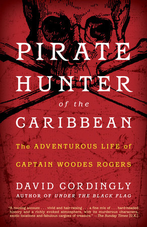 Pirate Hunter of the Caribbean by David Cordingly