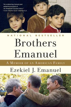 Brothers Emanuel by Ezekiel J. Emanuel
