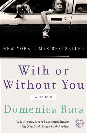 With or Without You by Domenica Ruta
