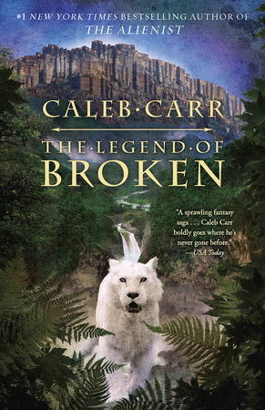 The Legend of Broken by Caleb Carr