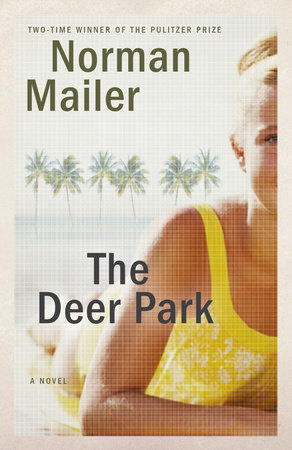 The Deer Park by Norman Mailer