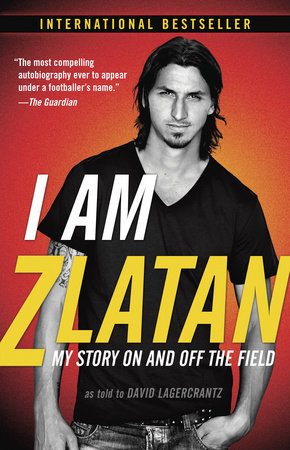 I Am Zlatan by Zlatan Ibrahimovic
