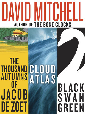 David Mitchell: Three bestselling novels, Cloud Atlas, Black Swan Green, and The Thousand Autumns of Jacob de Zoet by David Mitchell