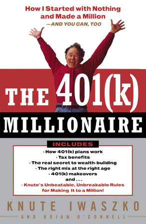 The 401(K) Millionaire by Knute Iwaszko and Brian O'Connell