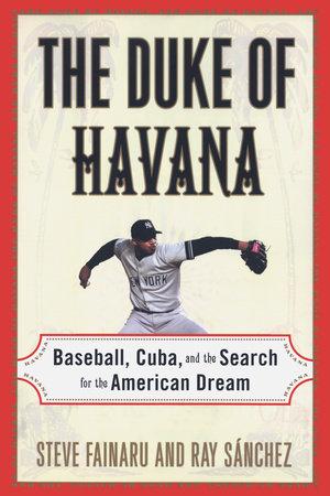 The Duke of Havana by Steve Fainaru and Ray Sanchez