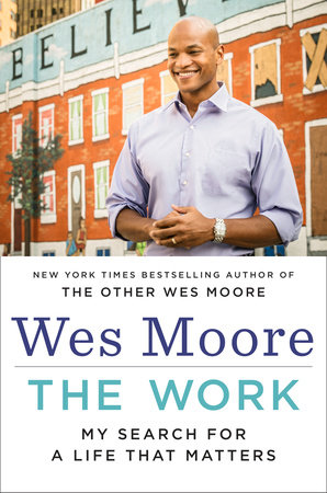 The Work by Wes Moore