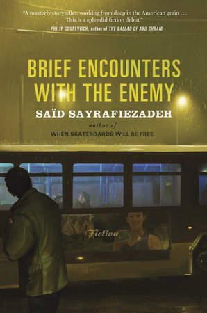 Brief Encounters with the Enemy by Saïd Sayrafiezadeh