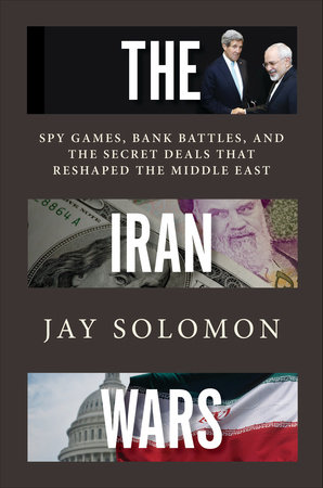 The Iran Wars by Jay Solomon