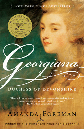 Georgiana: Duchess of Devonshire by Amanda Foreman
