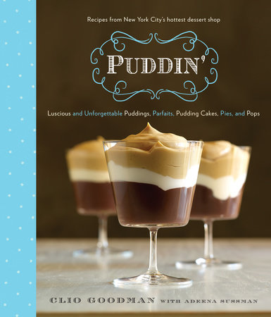 Puddin' by Clio Goodman and Adeena Sussman