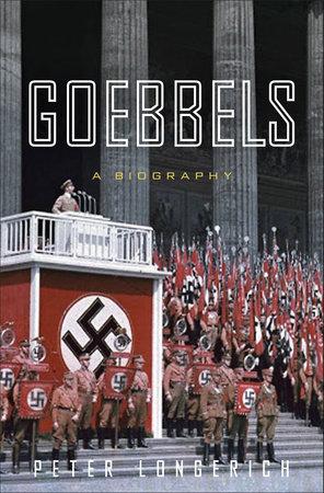 Goebbels by Peter Longerich
