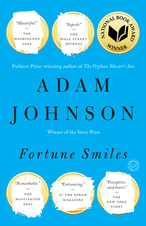 Fortune Smiles by Adam Johnson
