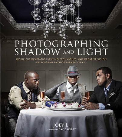 Photographing Shadow and Light by Joey L.