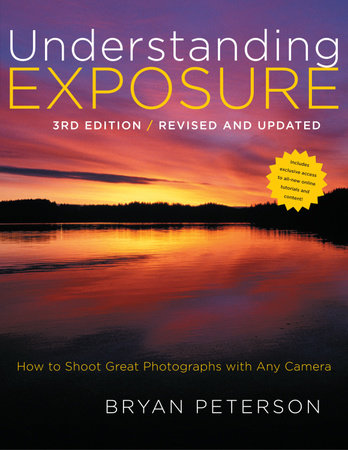 Understanding Exposure, 3rd Edition by Bryan Peterson